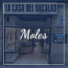 La casa del bacalao - Moles